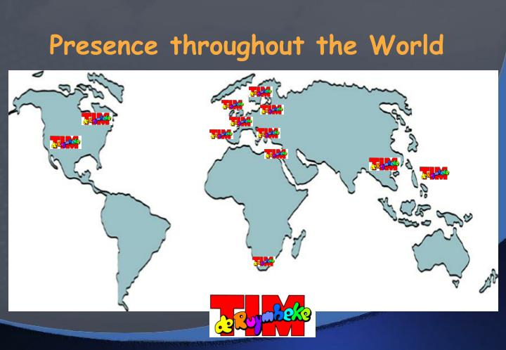 Presence throughout the World