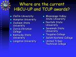 where are the current hbcu up and tcup awards
