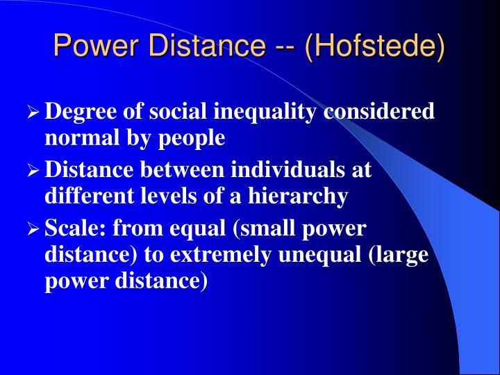 Power Distance -- (Hofstede)