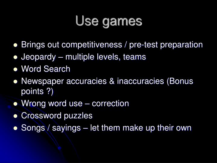 Use games