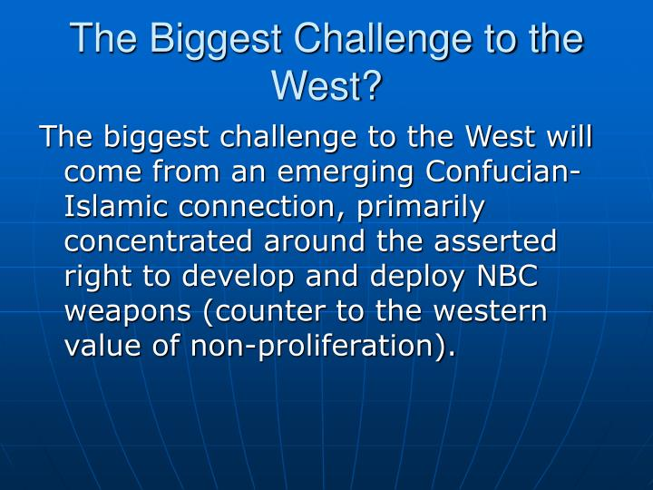 The Biggest Challenge to the West?