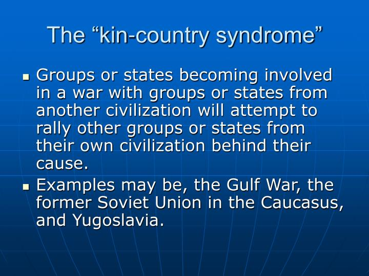 "The ""kin-country syndrome"""