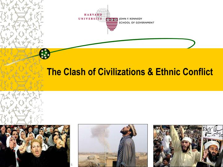 The clash of civilizations ethnic conflict