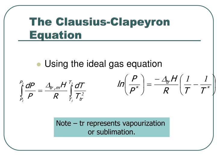 The Clausius-Clapeyron Equation