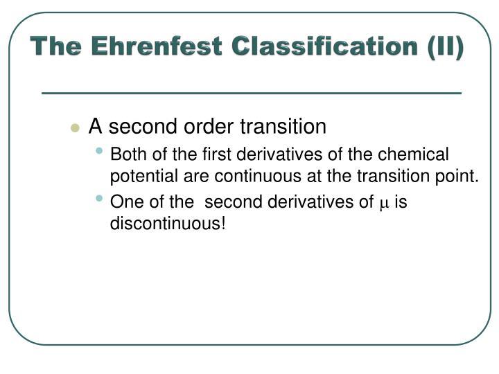 The Ehrenfest Classification (II)