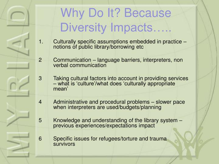 Culturally specific assumptions embedded in practice – notions of public library/borrowing etc