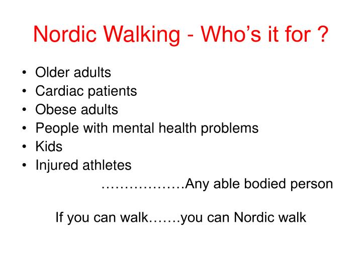 Nordic Walking - Who's it for ?