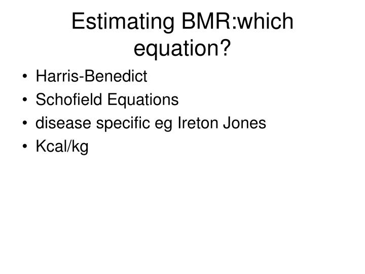 Estimating BMR:which equation?