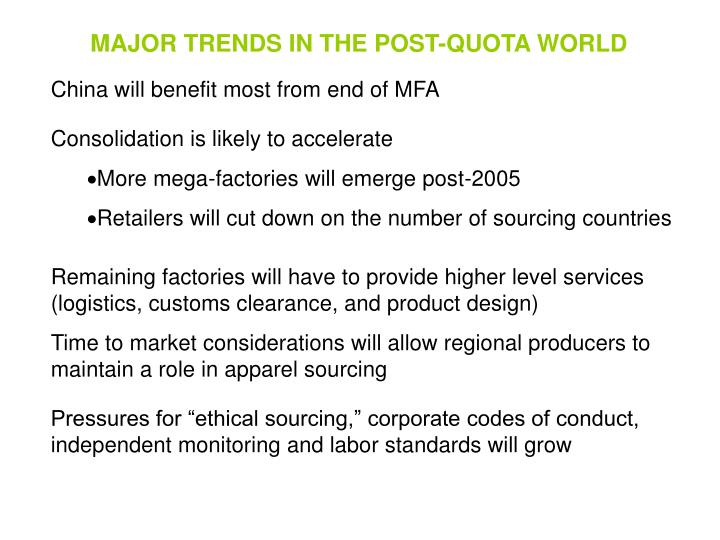 MAJOR TRENDS IN THE POST-QUOTA WORLD