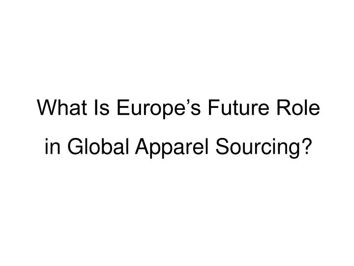 What Is Europe's Future Role