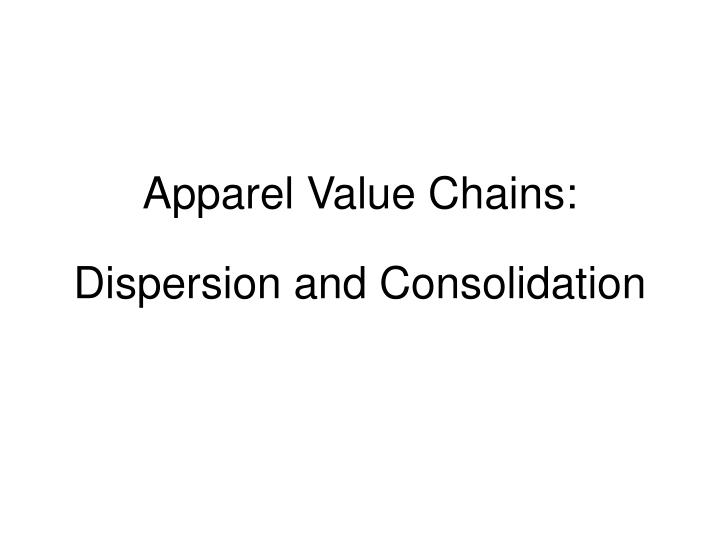 Apparel Value Chains:
