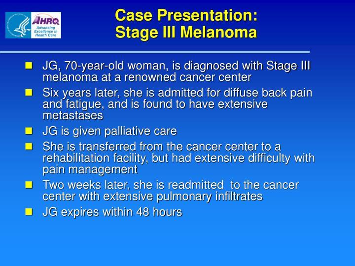 Case Presentation:                         Stage III Melanoma