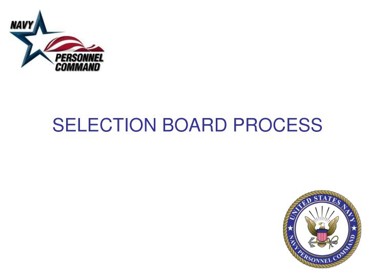 SELECTION BOARD PROCESS