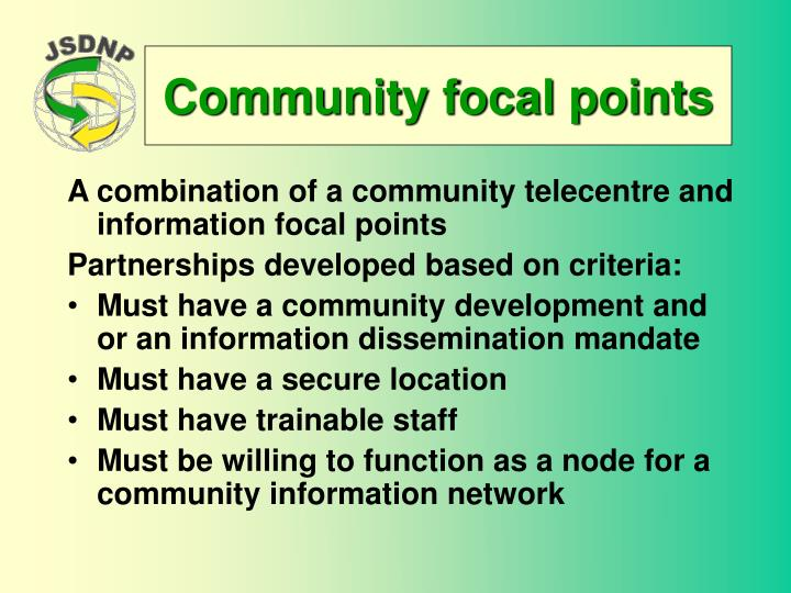 Community focal points
