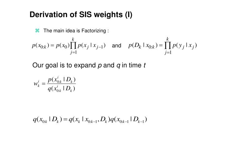 Derivation of SIS weights (I)