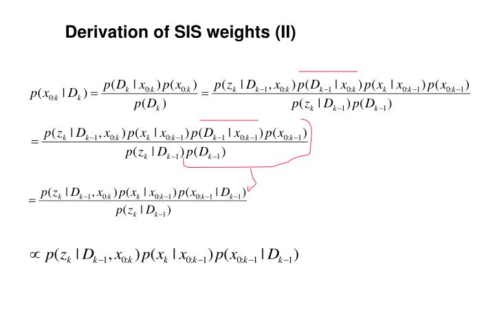 Derivation of SIS weights (II)