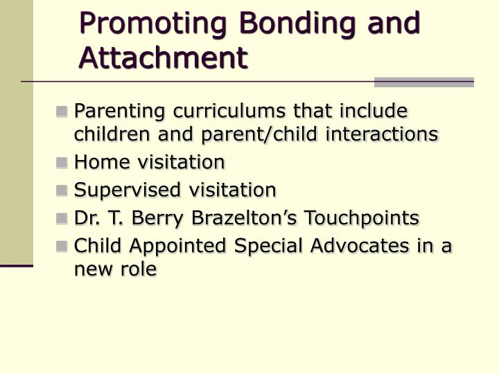 Promoting Bonding and Attachment