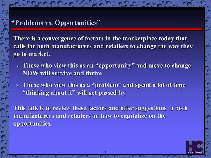 """""""Problems vs. Opportunities"""""""