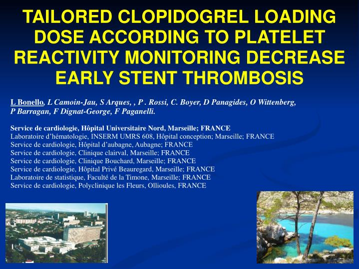 TAILORED CLOPIDOGREL LOADING DOSE ACCORDING TO PLATELET REACTIVITY MONITORING DECREASE EARLY STENT T...