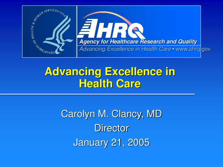 Advancing excellence in health care