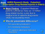 ahrq research study outpatient prescription drug related injuries in elderly