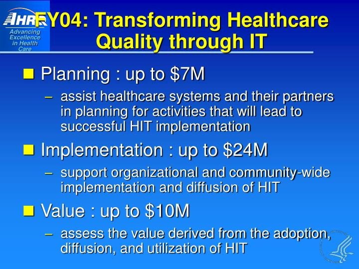 FY04: Transforming Healthcare Quality through IT