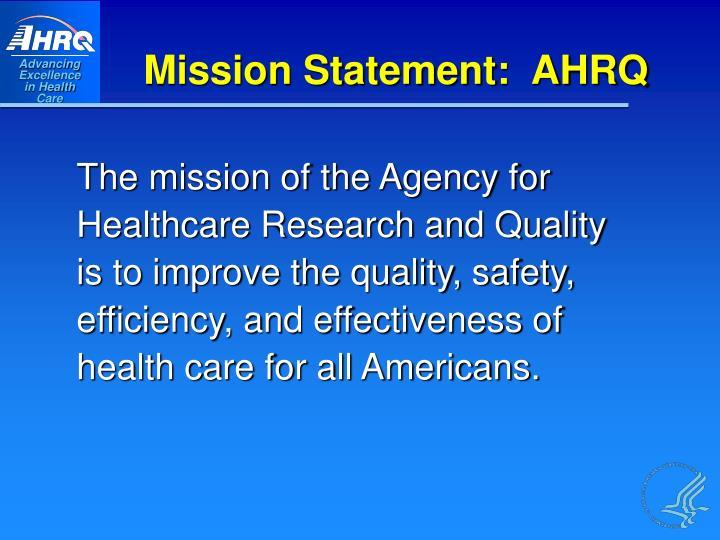 Mission Statement:  AHRQ