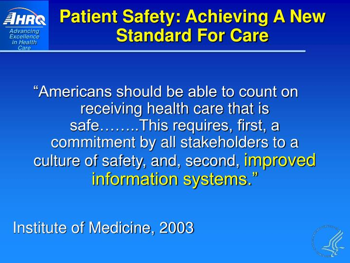 Patient Safety: Achieving A New Standard For Care