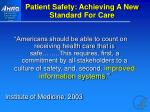 patient safety achieving a new standard for care