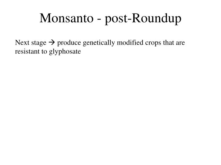Monsanto - post-Roundup