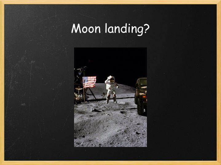 Moon landing?