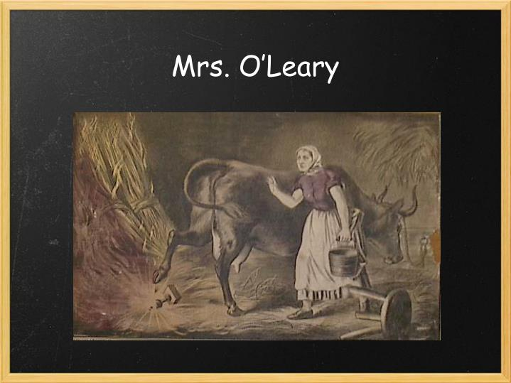 Mrs. O'Leary