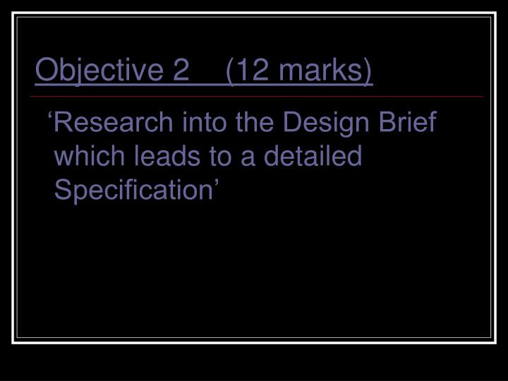 Objective 2    (12 marks)