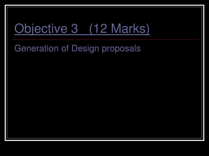 Objective 3   (12 Marks)