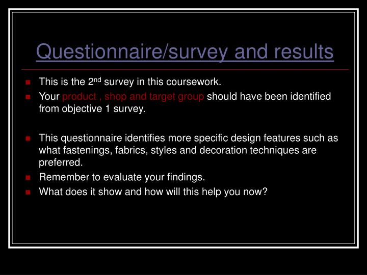 Questionnaire/survey and results