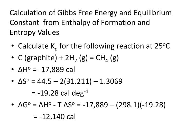 Calculation of Gibbs Free Energy and Equilibrium Constant  from Enthalpy of Formation and Entropy Values