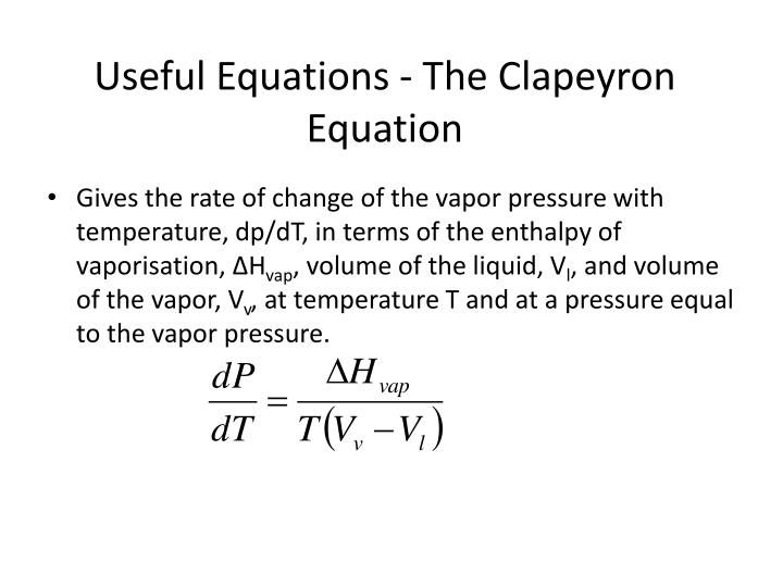 Useful equations the clapeyron equation