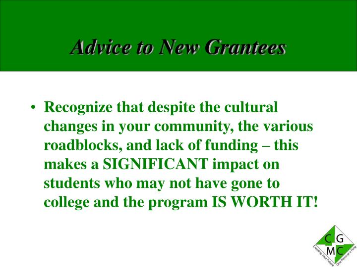Advice to New Grantees