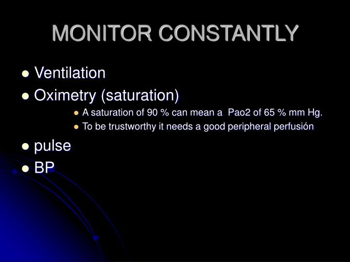 MONITOR CONSTANTLY