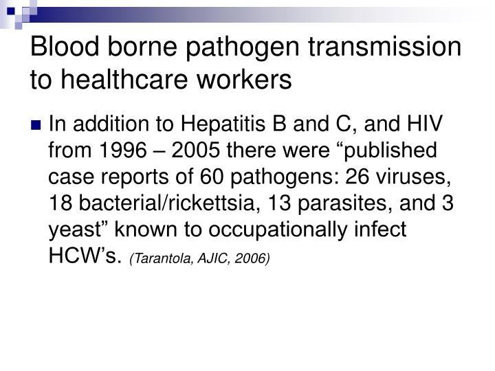 Blood borne pathogen transmission to healthcare workers