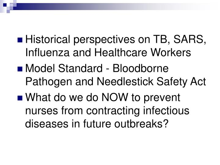 Historical perspectives on TB, SARS, Influenza and Healthcare Workers