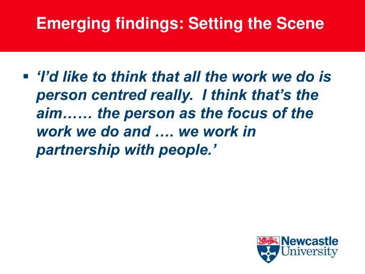 Emerging findings: Setting the Scene