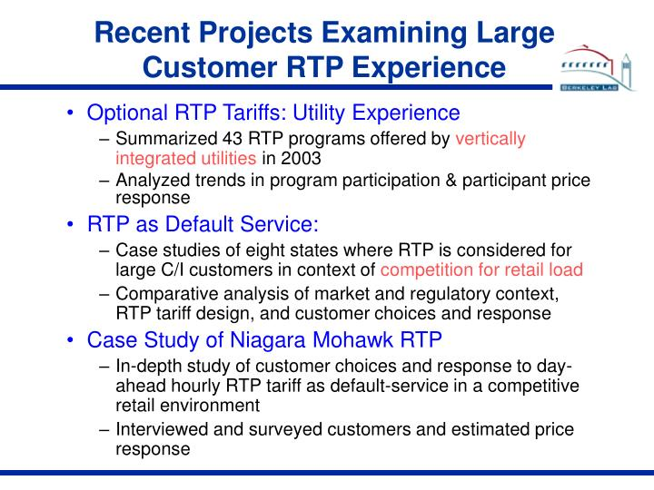 Recent Projects Examining Large Customer RTP Experience