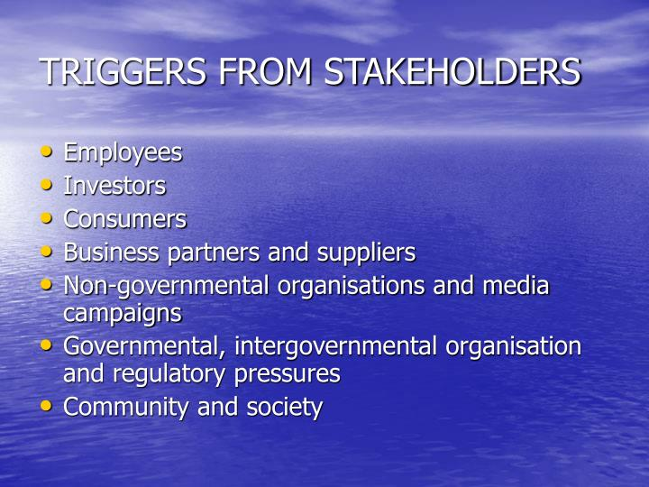 TRIGGERS FROM STAKEHOLDERS