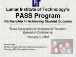 lamar institute of technology s pass program partnership in achieving student success