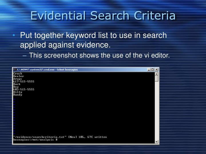 Evidential Search Criteria