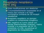 mioepitelio neopl sico perfil ihq1
