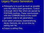 legacy physics generators