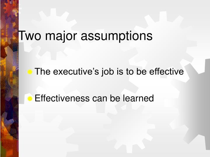 Two major assumptions
