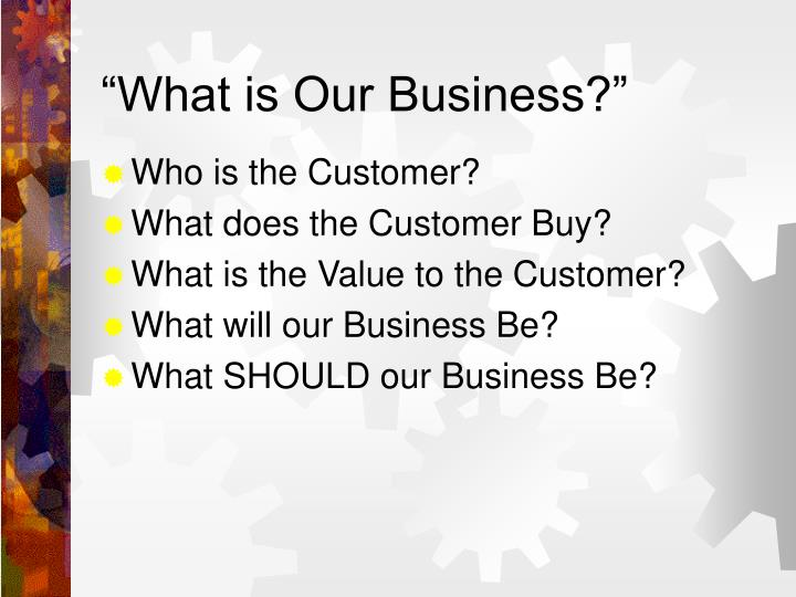"""""""What is Our Business?"""""""
